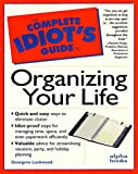 Complete Idiot's Guide to Organizing Your Life, Georgene Lockwood, 0028610903