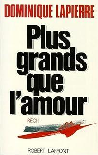 Plus grands que l'amour : [récit], Lapierre, Dominique