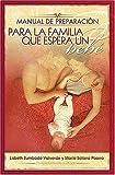 Manual de Preparación para la Familia Que Espera un Bebé, Lisbeth Zumbado Valverde and Maria Solano Pizarro, 0881138029