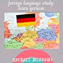 Foreign Language Study: Learn German with Hypnosis and Subliminal Speech by Rachael Meddows Narrated by Rachael Meddows
