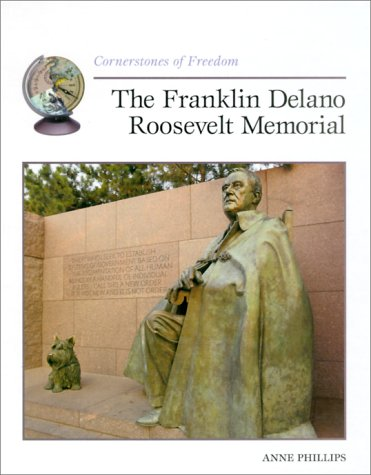 Delano Franklin Memorial Roosevelt - The Franklin Delano Roosevelt Memorial (Cornerstones of Freedom Second Series)