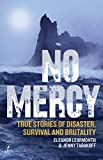 Image of No Mercy: True Stories of Disaster, Survival and Brutality