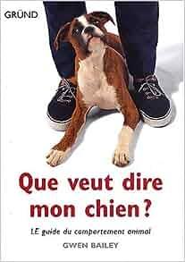 que veut dire mon chien gwen bailey 9782700057362 books. Black Bedroom Furniture Sets. Home Design Ideas