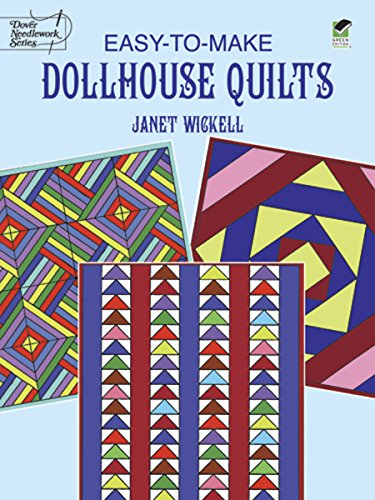 (Easy-to-Make Dollhouse Quilts (Dover Quilting))