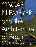 Oscar Niemeyer and the Architecture of Brazil, David Underwood, 0847816877