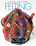 Vogue® Knitting on the Go! Felting
