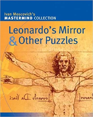 Leonardo's Mirror & Other Puzzles (Mastermind Collection)