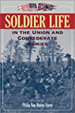 Soldier Life in the Union and Confederate Armies, , 0517163950