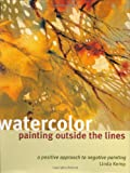 Watercolor Painting Outside the Lines, Linda Kemp, 1581803761