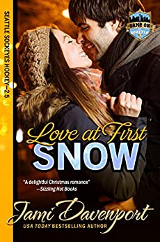 Love at First Snow: Seattle Sockeyes Hockey (Game On in Seattle) by [Davenport, Jami]