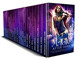 Magic After Dark: A Collection of Brand New Urban Fantasy and Paranormal Romance Novels by [Hamilton, Rebecca, Caryse Locke, Margo Bond Collins, Ann Gimpel, J.L. Weil, J.A. Culican, Tom Shutt, Melle Amade, T.F. Walsh, Dean F. Wilson, Miranda Hardy]