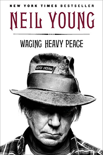Neil Young Horse - Waging Heavy Peace: A Hippie Dream