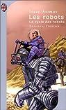 Le Cycle des Robots, Tome 1 : Les robots par Asimov