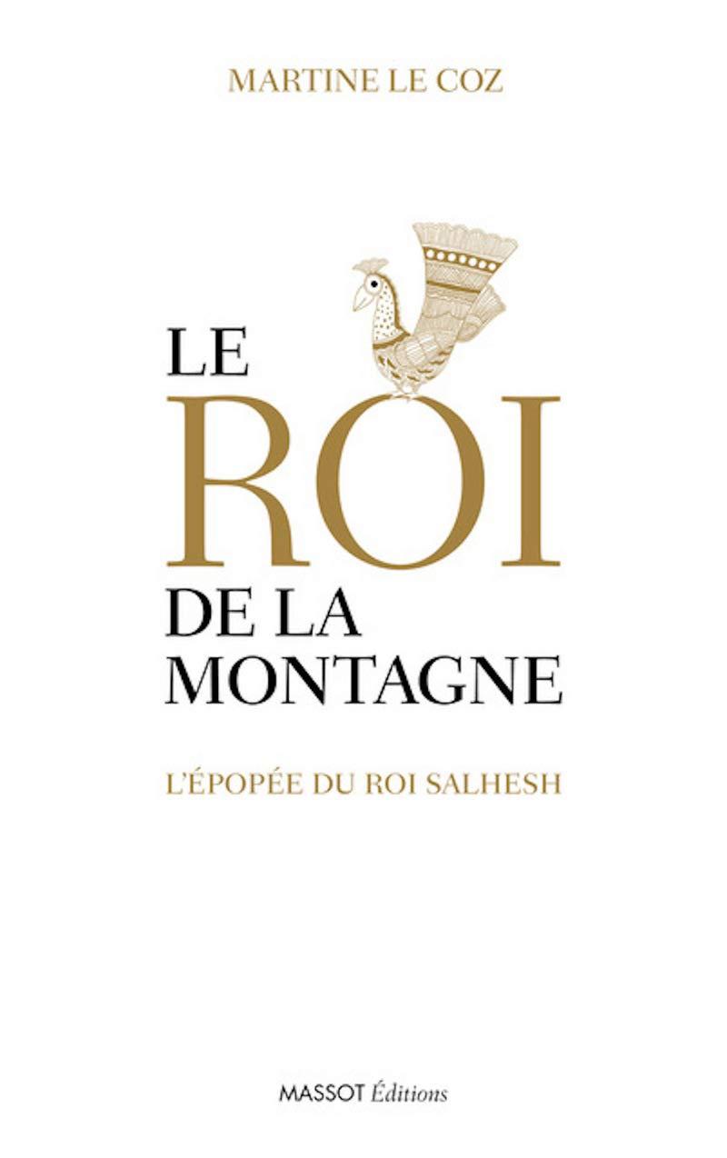 Le roi de la montagne : Lépopée du roi Salhesh: Amazon.es: Martine Le Coz: Libros en idiomas extranjeros