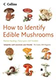 How to Identify Edible Mushrooms, Patrick Harding and Tony Lyon, 0007259611