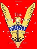 The Victory Ships from A (Aberdeen Victory) to Z (Zanesville Victory), Walter W. Jaffee, 1889901377