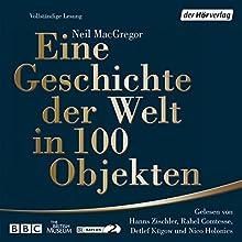 Eine Geschichte der Welt in 100 Objekten Hörbuch von Neil MacGregor Gesprochen von: Hanns Zischler, Nico Holonics