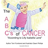 The ABC's of Cancer According to Lilly Isabella Lane, Terri Forehand, 1492334642