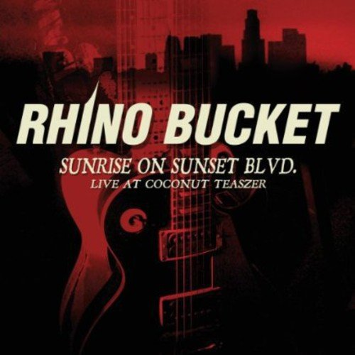 Rhino Bucket - Sunrise on Sunset BLVD: Live at Coconut Teaszer (CD)