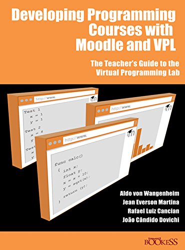 Developing Programming Courses with Moodle and VPL (English Edition)