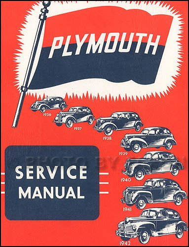 Plymouth Service Manual for Plymouth Passenger Cars, 1936 - 1942.