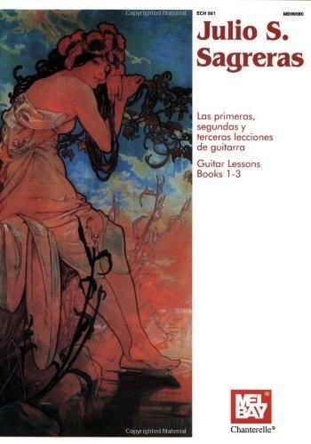 Julio S. Sagreras Guitar Lessons Books 1-3 (Guitar Heritage) by Sagreras, Julio S. Spi Blg Edition (2012)
