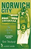 Norwich City: The Modern Era - A Complete Record (Desert Island Football Histories)