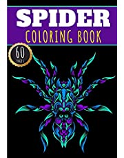 Spider Coloring Book: Spiders Coloring Book for Adults, Kids and Seniors with 60 Unique Pages to color on Fabulous Arachnid, Mygales Pattern, Spiders Designs and Tarantulas | Ideal for Creative Activity and Relaxation at Home