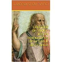 Léonard de Vinci : les 14 manuscrits de l'Institut de France (French Edition)
