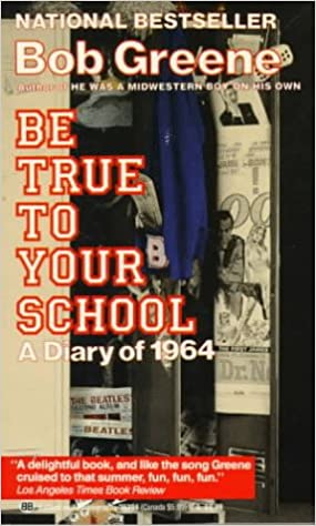 Be True to Your School  Bob Green  9780345353948  Amazon.com  Books 23457b7d5058