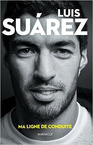 Luis Suarez: Ma ligne de conduite