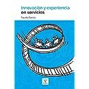 Innovacion y experiencia en servicios (Spanish Edition)