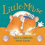Little Mouse Has a Friend, Steve Lavis, 1929927126