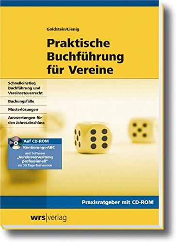 Buchführung für Vereine: Grundlagen des Vereinssteuerrechts und aktuelle Erläuterungen zum Buchen und Kontieren wichtiger Vereinsvorfälle