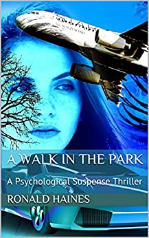 A Walk in the Park: A Psychological Suspense Thriller by [Haines, Ronald]