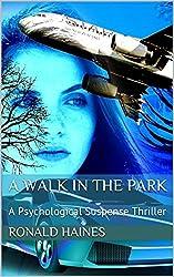 A Walk in the Park: A Psychological Suspense Thriller