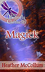 Magick (The Dragonfly Chronicles Book 2)