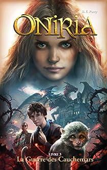 Oniria, tome 3 : La guerre des cauchemars par Parry