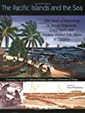 The Pacific Islands and the Sea - 350 Years of Reporting on Royal Fishponds, Coral Reefs and Ancient Walled Fish Weirs in Oceania, Fran Dieudonne, 0965978214