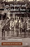 Law, Disorder and the Colonial State, Jonathan Saha, 0230358276