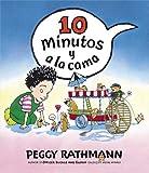 10 Minutos y a la Cama, Peggy Rathmann, 0399243593