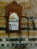 Arts and Crafts of Syria, Johannes Kalter and M. Pavaloi, 0500974012