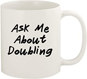 Ask Me About DOUBLING - 11oz Ceramic White Coffee Mug Cup, White