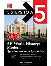 5 Steps to a 5: 500 AP World History: Modern Questions to Know by Test Day, Third Edition