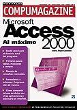 img - for Access 2000 Manual de Uso al Maximo: Manuales Compumagazine, en Espanol / Spanish (Compumagazine; Coleccion de Libros & Manuales) (Spanish Edition) book / textbook / text book