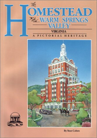 Homestead and Warm Springs Valley, Virginia: A Pictorial Heritage