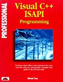 Professional Visual C++ ISAPI Programming, Michael Tracy, 1874416664