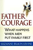 Father Courage, Suzanne Braun Levine, 0151003823
