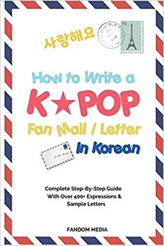 Expressions /& Sample Letters Letter in Korean How to Write a KPOP Fan Mail Complete Step-By-Step Guide With Over 400