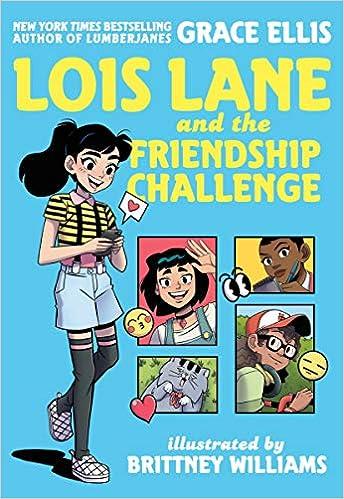 Lois Lane And The Friendship Challenge Grace Ellis Brittney